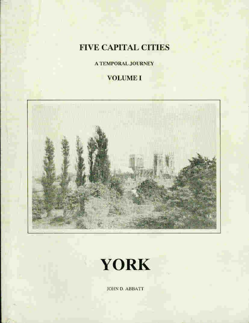 ABBATT, JOHN D - Five Capital Cities. A Temporal Journey. Volume I York