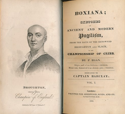 EGAN, PIERCE - Boxiana; or, Sketches of Ancient and Modern Pugilism from the Days of the Renowned Broughton and Slack to the Championship of Cribb. 5 Volume Set