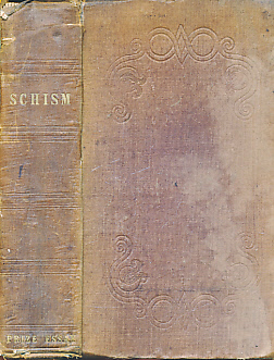 [HOPPUS, JOHN] - Schism, As Opposed to the Unity of the Church, Especially in the Present Times