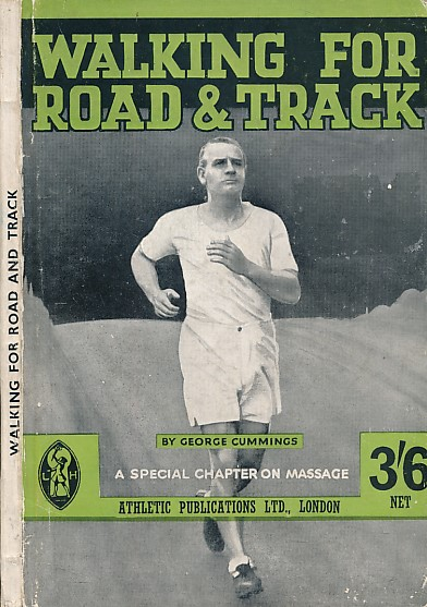 CUMMINGS, GEORGE - Walking for Road and Track. With Sections on Training, Footcare and Self-Massage