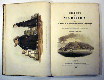 [COMBE, WILLIAM] - A History of Madeira with a Series of Twenty-Seven Coloured Engravings, Illustrative of the Costumes, Manners and Occupations of the Inhabitants of That Island