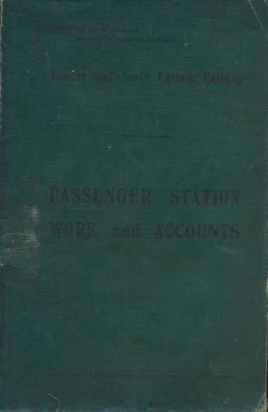LNER - London & North Eastern Railway. Passenger Station Work and Accounts
