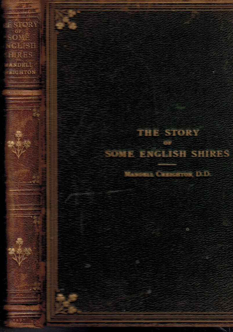 CREIGHTON, MANDELL - The Story of Some English Shires