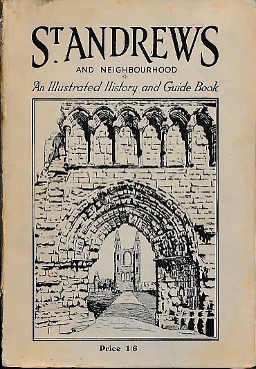 COUTTS, WALTER - St Andrews and Neighbourhood. An Illustrated History and Guide Book