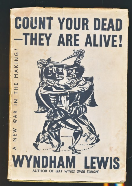 LEWIS, WYNDHAM - Count Your Dead: They Are Alive! or, a New War in the Making