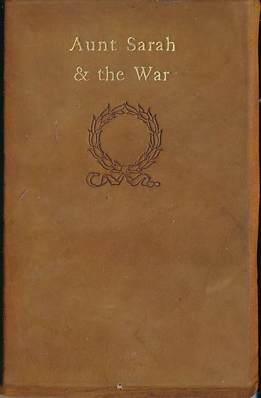 [MEYNELL, WILFRED] - Aunt Sarah & the War. A Tale of Transformations
