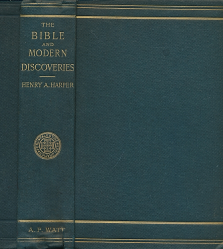 HARPER, HENRY A - The Bible and Modern Discoveries