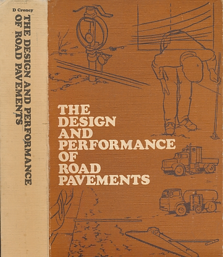 CRONEY, DAVID - The Design and Performance of Road Pavements