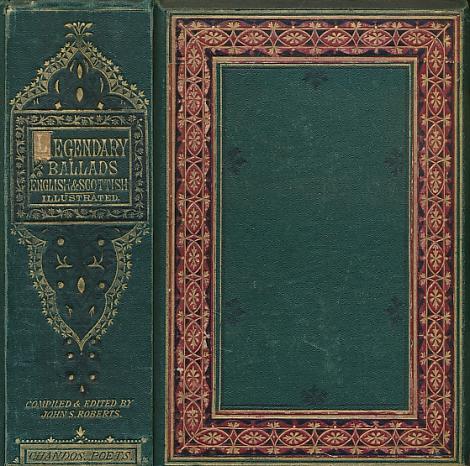 ROBERTS, JOHN S [ED.] - The Legendary Ballads of England and Scotland