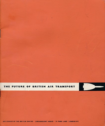 AIR LEAGUE OF THE BRITISH EMPIRE - The Future of British Air Transport