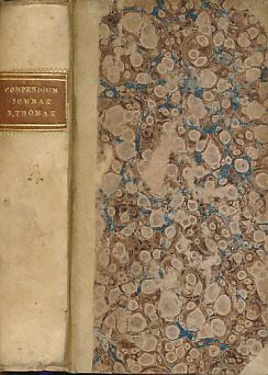 [AQUINAS, THOMAS] - Compendium Summae Totius Theologiae B. Thomae Aquinatis in Quo Theologica Doctrina, Etc. Tom IV