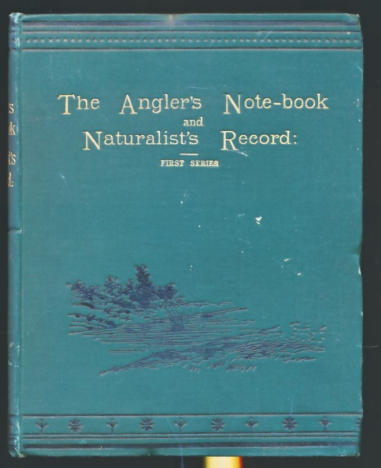 [SATCHELL, THOMAS] [ED.] - The Angler's Note-Book and Naturalist's Record... [the Green Series Complete]