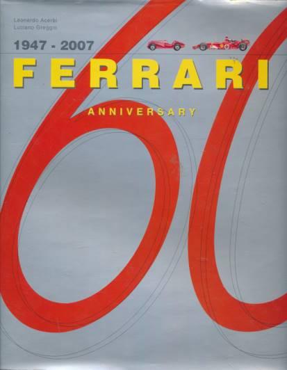 ACERBI, LEONARDO; GREGGIO, LUCIANO - 1947 - 2007 Ferrari Anniversary