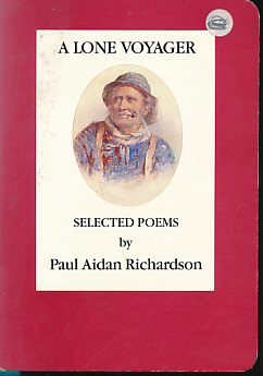 RICHARDSON, PAUL AIDAN - A Lone Voyager. Selected Poems. Signed Copy