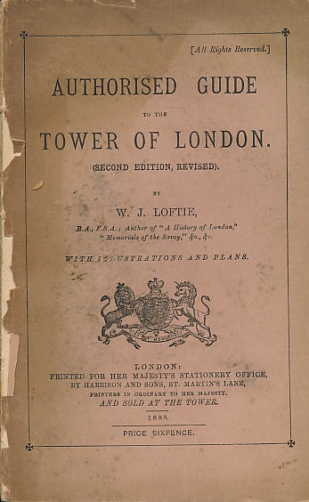LOFTIE, W J - Authorised Guide to the Tower of London