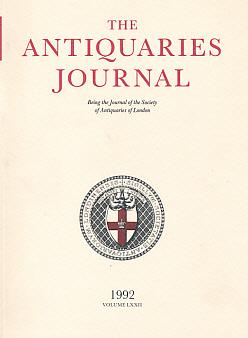 EDITOR - The Antiquaries Journal. Volume 72. 1992
