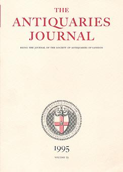 EDITOR - The Antiquaries Journal. Volume 75. 1995