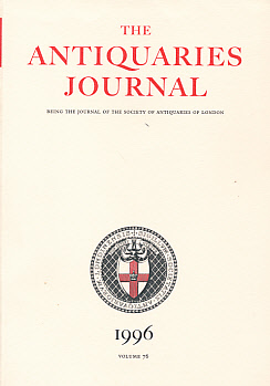 EDITOR - The Antiquaries Journal. Volume 76. 1996