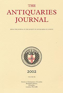 EDITOR - The Antiquaries Journal. Volume 82. 2002