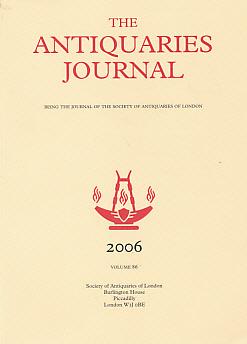 EDITOR - The Antiquaries Journal. Volume 86. 2006