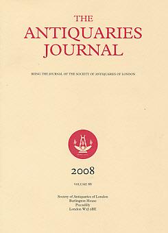 EDITOR - The Antiquaries Journal. Volume 88. 2008