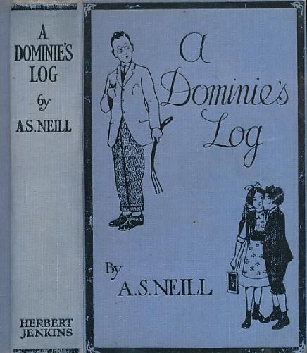 NEILL, A S - A Dominie's Log