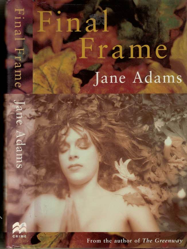 ADAMS, JANE - Final Frame