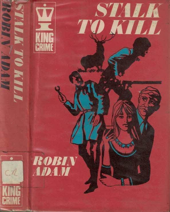 ADAM, ROBIN - Stalk to Kill