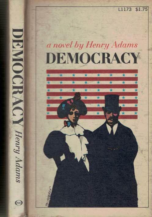 ADAMS, HENRY - Democracy