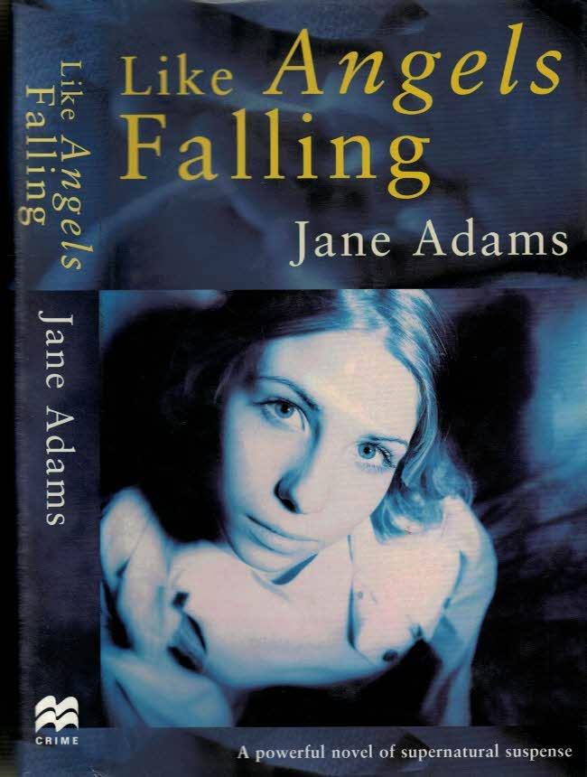 ADAMS, JANE - Like Angels Falling