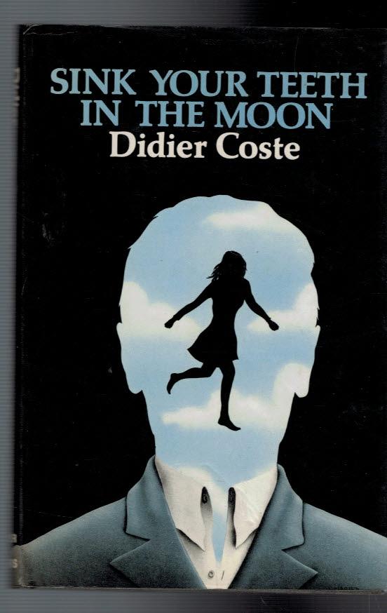 COSTE, DIDIER; BARROWS, ANITA [TRANS.] - Sink Your Teeth in the Moon