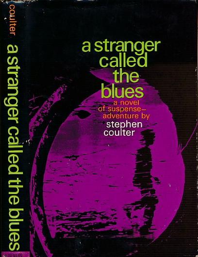 COULTER, STEPHEN - A Stranger Called the Blues