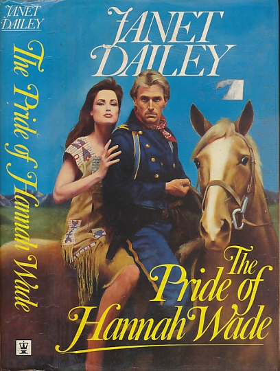 DAILEY, JANET - The Pride of Hannah Wade