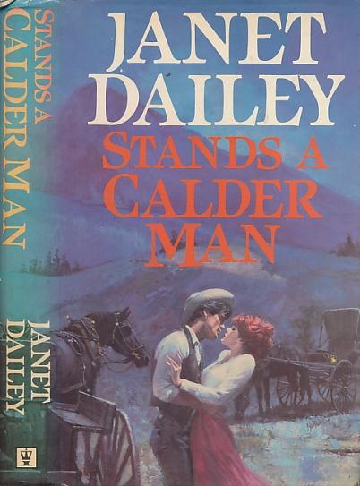DAILEY, JANET - Stands a Calder Man