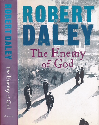 DALEY, ROBERT - The Enemy of God