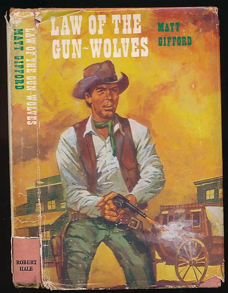 GIFFORD, MATT - Law of the Gun-Wolves
