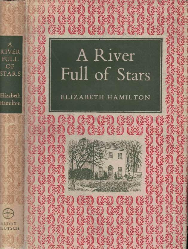HAMILTON, ELIZABETH; LAMONT, AGNES [ILLUS.] - A River Full of Stars