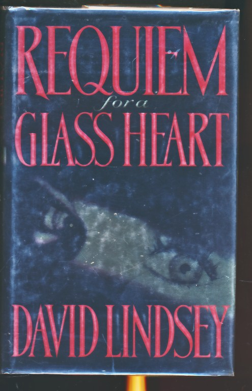 LINDSEY, DAVID - Requiem for a Glass Heart