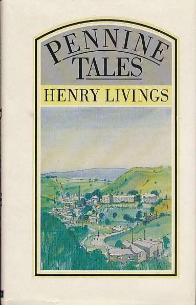 LIVINGS, HENRY - Pennine Tales