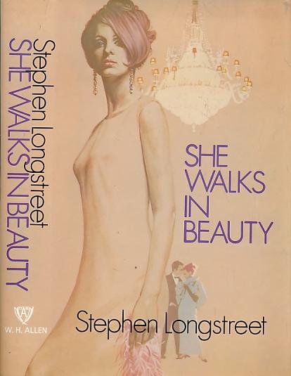 LONGSTREET, STEPHEN - She Walks in Beauty