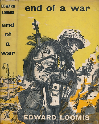 LOOMIS, EDWARD - End of a War