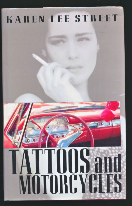 STREET, KAREN LEE - Tattoos and Motorcycles