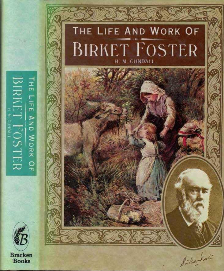 CUNDALL, H M - The Life and Work of Birket Foster