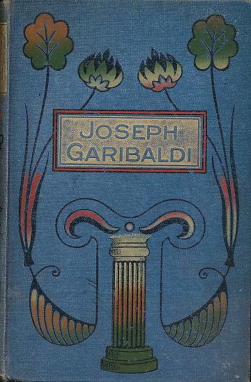 COWELL, R CORLETT - Joseph Garibaldi: Patriot and Soldier