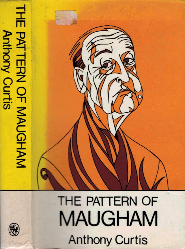CURTIS, ANTHONY - The Pattern of Maugham: A Critical Portrait