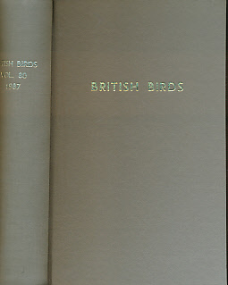 CRAMP, STANLEY; CHANDLER, R J; GRANT, P J; OGILVIE M A; SHARROCK, J T R [EDS.] - British Birds Monthly Journal. Volume 80. 1987