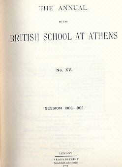 EDITOR - The Annual of the British School at Athens. Vol 15. 1908-1909