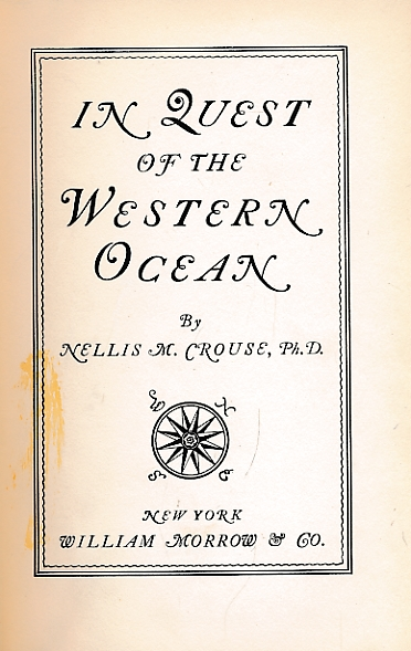 CROUSE, NELLIS M - In Quest of the Western Ocean