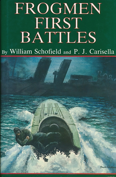 SCHOFIELD, WILLIAM; CARISELLA, P J - Frogmen: First Battles