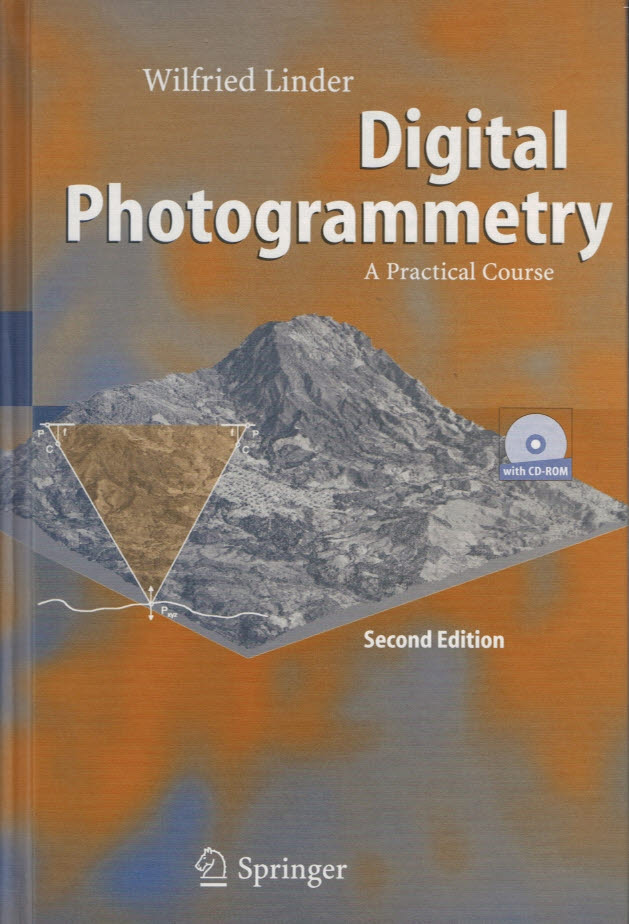 LINDER, WILFRED - Digital Photogrammetry. A Practical Course [No Cd-Rom]
